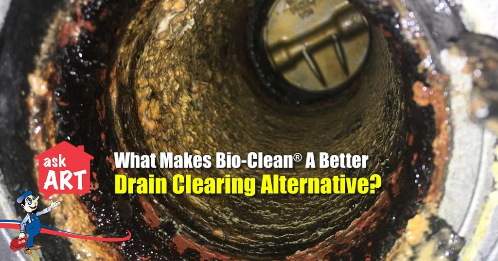 Ask Art: What Makes Bio-Clean® A Better Drain Clearing Alternative?
