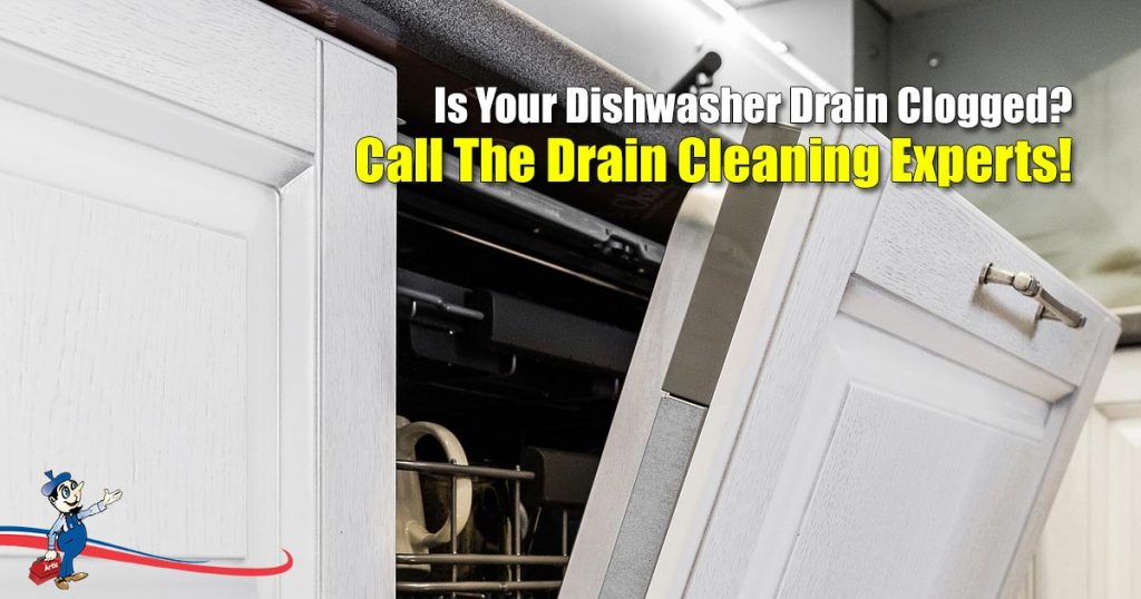 Is Your Dishwasher Drain Clogged? Call The Drain Cleaning Experts!