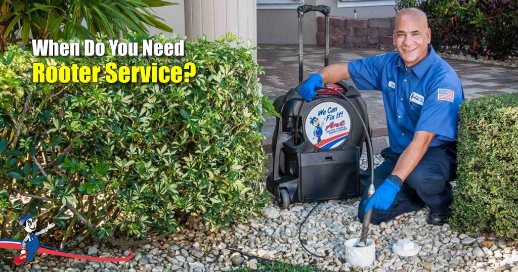 When Do You Need Rooter Service?